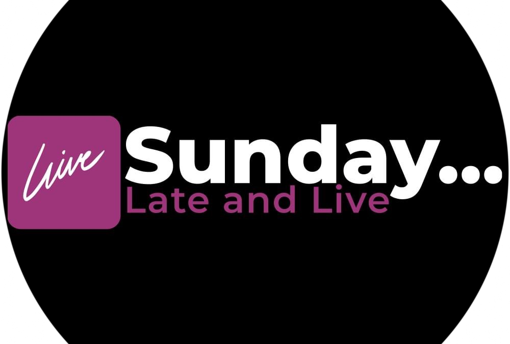 Sunday Late And Live Show